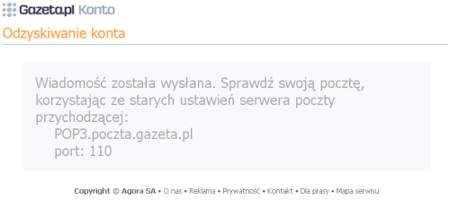 Zrzut ekranu przedstawiający otrzymany komunikat: Wiadomość została wysłana. Sprawdź swoją pocztę, korzystając ze starych ustawień serwera poczty przychodzącej: POP3.poczta.gazeta.pl port: 110