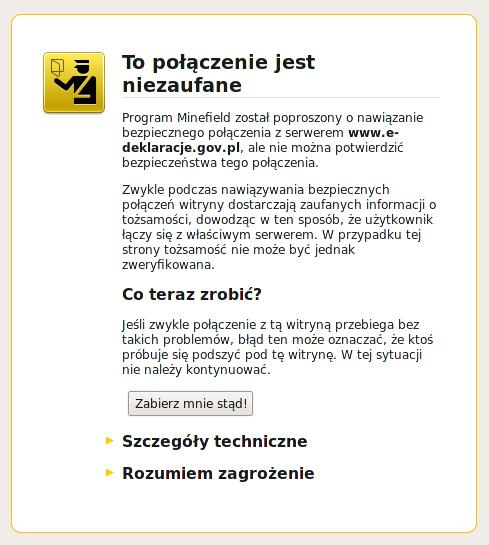 To połączenie jest niezaufane. Program Minefield został poproszony o nawiązanie bezpiecznego połączenia z serwerem www.e-deklaracje.gov.pl, ale nie można potwierdzić bezpieczeństwa tego połączenia.